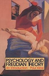 Psychology and Freudian Theory: An Introduction - Kline, Paul