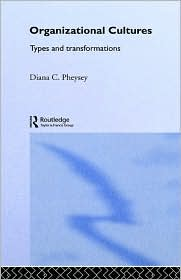 Organizational Cultures: Types and Transformations - Diana C. Pheysey