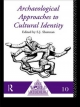 Archaeological Approaches to Cultural Identity - S. J. Shennan