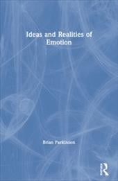 Ideas and Realities of Emotion - Parkinson, Brian