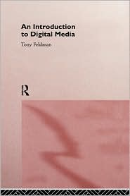 An Introduction to Digital Media - Tony Feldman