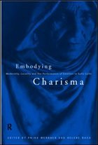 Embodying Charisma: Modernity, Locality, and Performance of Emotion in Sufi Cults - Basu, Helene (ed.)