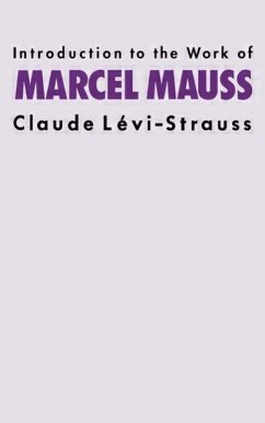 Introduction to the Work of Marcel Mauss - Levi-Strauss Levi-Strauss, Claude