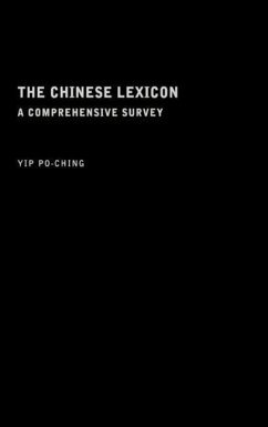 The Chinese Lexicon: A Comprehensive Survey - Yip, Po-Ching Po-Ching, Yip
