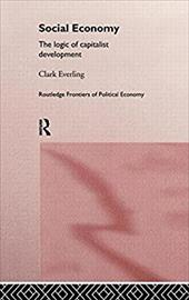 Social Economy: The Logic of Capitalist Development - Everling, Clark