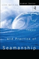 The Theory and Practice of Seamanship XI - Graham Danton