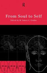 From Soul to Self - M. James  Crabbe