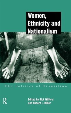 Women, Ethnicity and Nationalism: The Politics of Transition - Miller, Robert E. / Wilford, Rick (eds.)