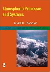 Atmospheric Processes and Systems - Thompson, Russell D.