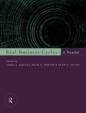 Real Business Cycles: A Reader - James Hartley (Editor), Kevin D. Salyer (Editor), Kevin Hoover (Editor)