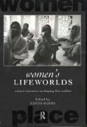 Women's Lifeworlds: Women's Narratives on Shaping Their Realities