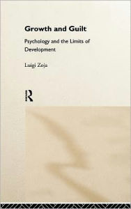 Growth and Guilt: Psychology and the Limits of Development - Luigi Zoja
