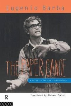 The Paper Canoe: Guide to Theatre Anthropology - Barba, Eugenio