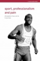 Sport, Professionalism and Pain - David Howe