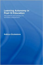 Learning Autonomy In Post-16 Education - Kathryn Ecclestone