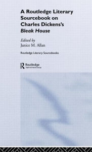 Charles Dickens's Bleak House: A Routledge Study Guide and Sourcebook - Janice M. Allan
