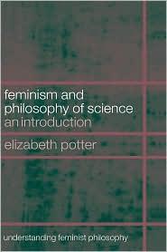 Feminism And Philosophy Of Science - Elizabeth Potter
