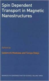 Spin Dependent Transport in Magnetic Nanostructures - Sadamichi Maekawa (Editor), Teruya Shinjo (Editor), Sadamachi Maekawa (Editor)