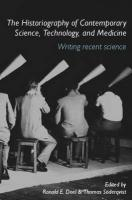 The Historiography of Contemporary Science, Technology, and Medicine: Writing Recent History