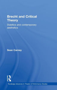 Brecht and Critical Theory - Sean Carney