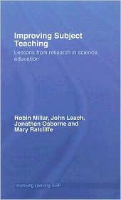 Improving Teaching and Learning in Science: Towards Evidence-based Practice - Robin Millar, John Leach, Jonathan Osborne, Mary Ratcliffe