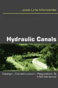Hydraulic Canals: Design, Construction, Regulation and Maintenance