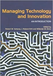 Managing Technology and Innovation: An Introduction - Robert Verburg (Editor), J. Roland Ortt (Editor), Willemijn M. Dicke (Editor)