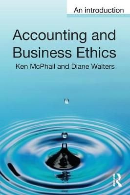 Accounting and Business Ethics - Ken McPhail