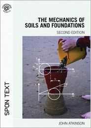 Mechanics Soil and Foundations - John Atkinson, J.H. Atkinson