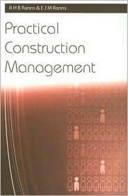 Practical Construction Management - R. H. B. Ranns, E. J. M. Ranns