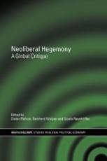 Neoliberal Hegemony - Dieter Plehwe (editor), Bernhard  J. A Walpen (editor), Gisela Neunhöffer (editor)