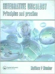 Integrative Oncology: Principle & Practice