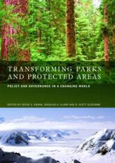 Transforming Parks and Protected Areas - Kevin S. Hanna (editor), Douglas A. Clark (editor), D. Scott Slocombe (editor)