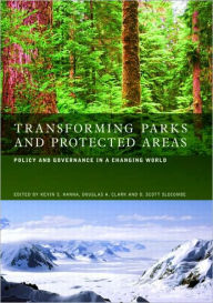 Transforming Parks and Protected Areas: Management and Governance in a Changing World - Kevin S. Hanna