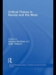 Critical Theory in Russia and the West - Alastair Renfrew; Galin Tihanov