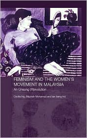 Feminism and the Women's Movement in Malaysia: An Unsung Revolution - Maznah Mohamad, Cecilia Ng, tan beng Hui