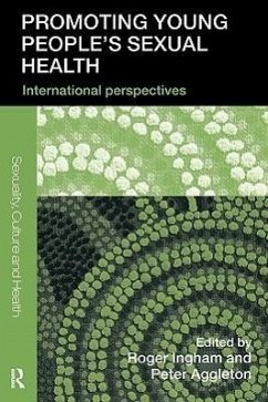 Promoting Young People's Sexual Health: International Perspectives - Aggleton, Peter / Ingham, Roger (eds.)