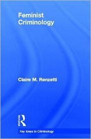 Feminist Criminology - Claire M. Renzetti