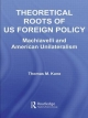Theoretical Roots of US Foreign Policy - Thomas M. Kane