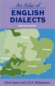 An Atlas of English Dialects: Region and Dialect - Clive Upton