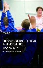 Surviving and Succeeding in Senior School Management - Paul Blum