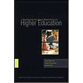 Improving Student Retention In Higher Education: The Role Of Teaching And Learning - Glenda Crosling