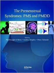 The Premenstrual Disorders - P.M. Shaughn O'Brien (Editor), Peter J. Schmidt (Editor), Andrea Rapkin (Editor)