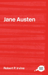 The Complete Critical Guide to Jane Austin - Robert P. Irvine