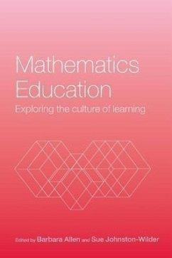 Mathematics Education: Exploring the Culture of Learning - Allen, Barbara