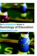 The Routledgefalmer Reader in Sociology of Education
