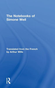 The Notebooks of Simone Weil - Simone Weil