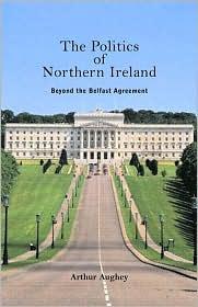 Politics of Northern Ireland - Arthur Aughey
