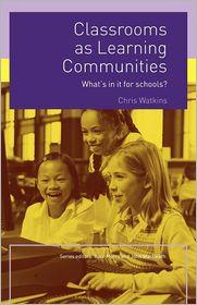 Classrooms as Learning Communities - Chris Watkins