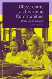 Classrooms as Learning Communities: What's in It for Schools? - Watkins, Chris